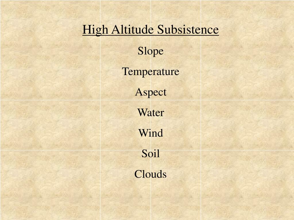High Altitude Subsistence
