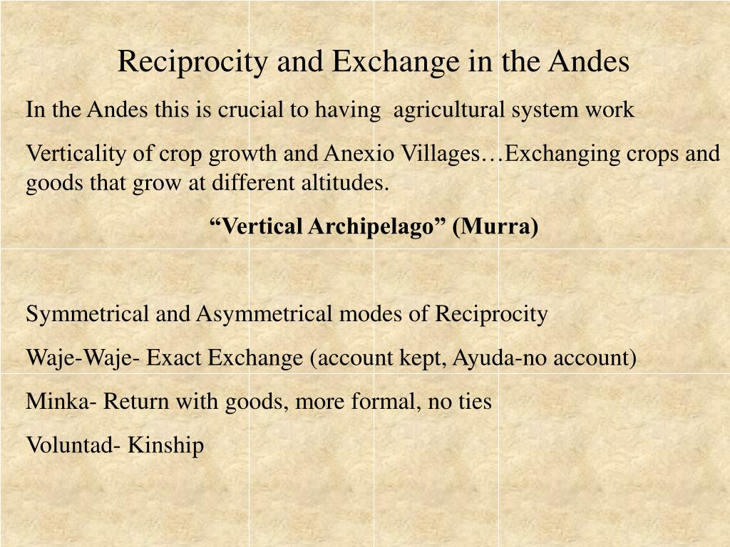 Reciprocity and Exchange in the Andes