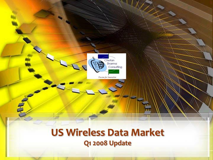 Us wireless data market q1 2008 update
