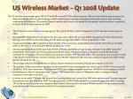 us wireless market q1 2008 update