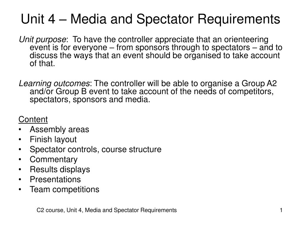 Unit 4 – Media and Spectator Requirements