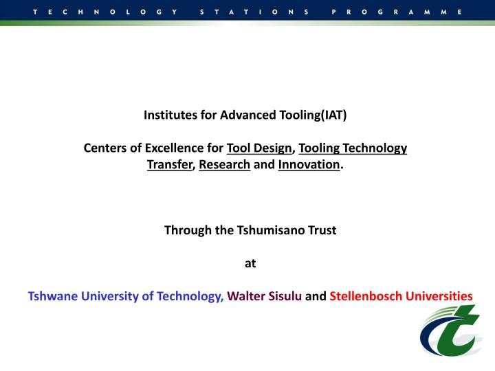 Institutes for Advanced Tooling(IAT)