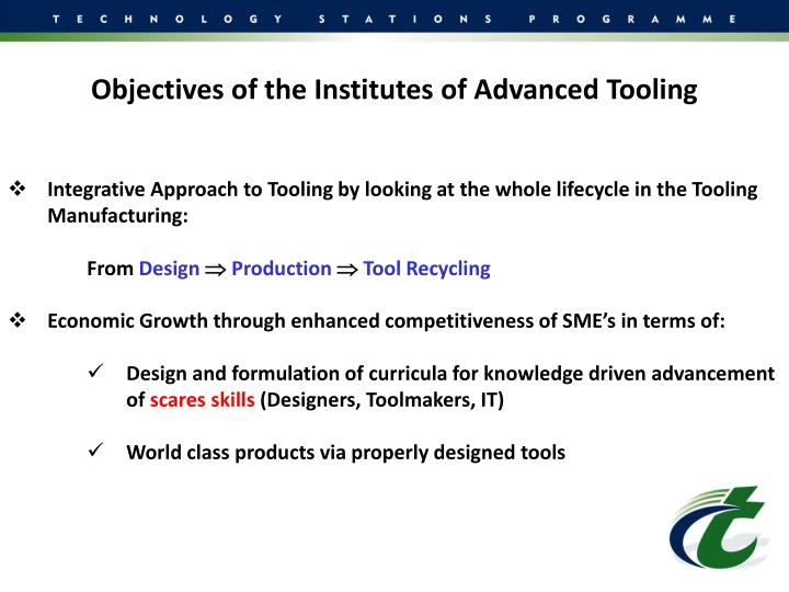 Objectives of the Institutes of Advanced Tooling