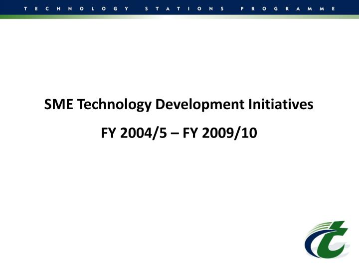SME Technology Development Initiatives