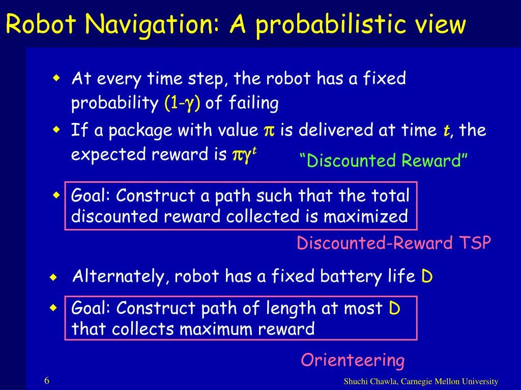 Robot Navigation: A probabilistic view