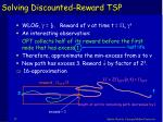 solving discounted reward tsp