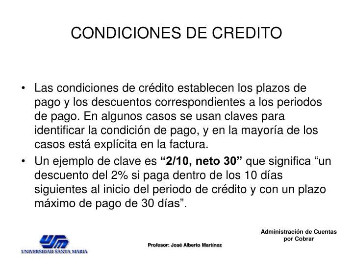 CONDICIONES DE CREDITO