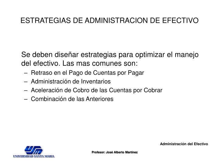 ESTRATEGIAS DE ADMINISTRACION DE EFECTIVO