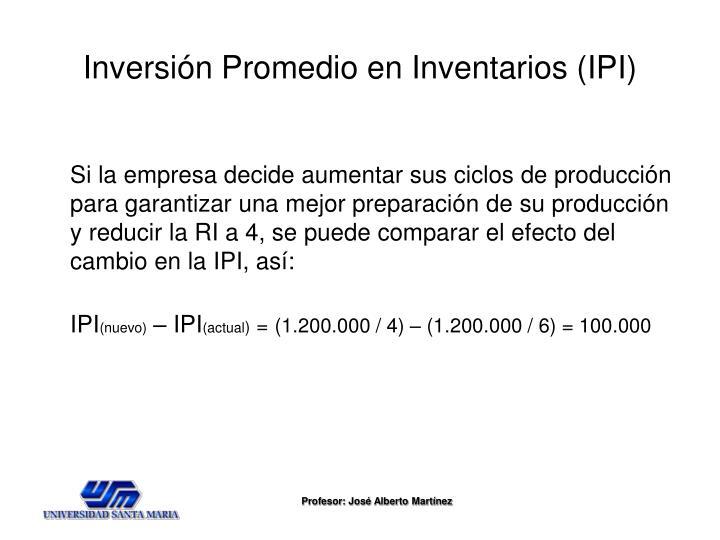 Inversión Promedio en Inventarios (IPI)