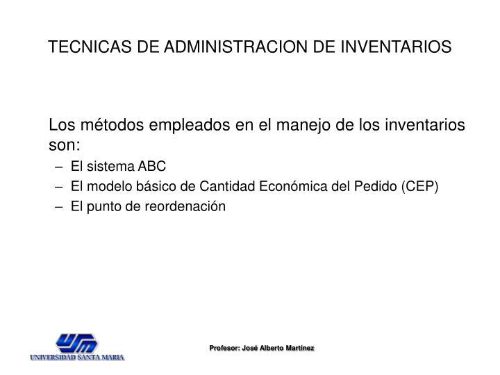 TECNICAS DE ADMINISTRACION DE INVENTARIOS