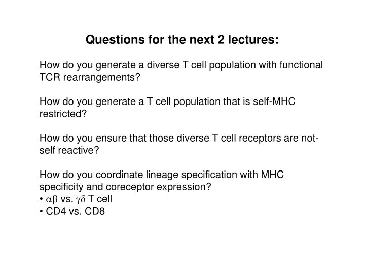Questions for the next 2 lectures:
