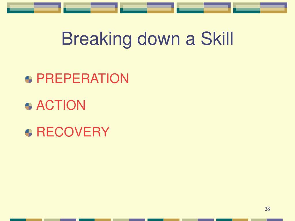 Breaking down a Skill