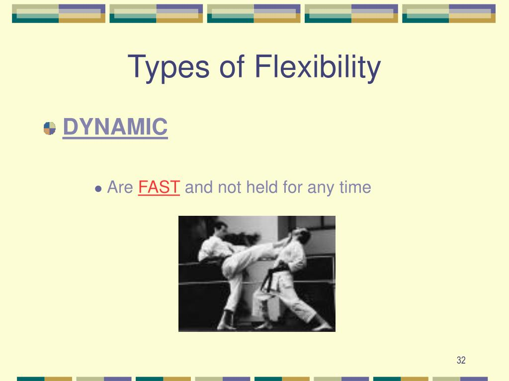 Types of Flexibility