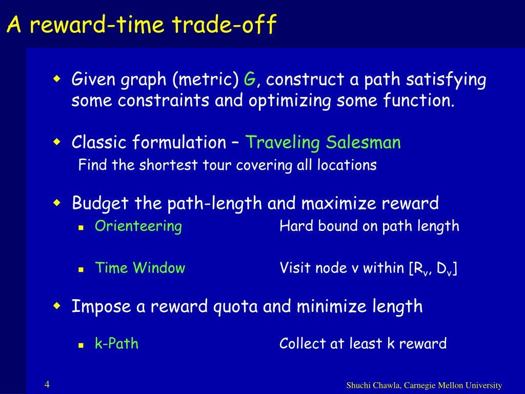 A reward-time trade-off