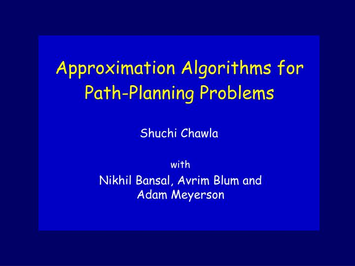 Approximation algorithms for path planning problems