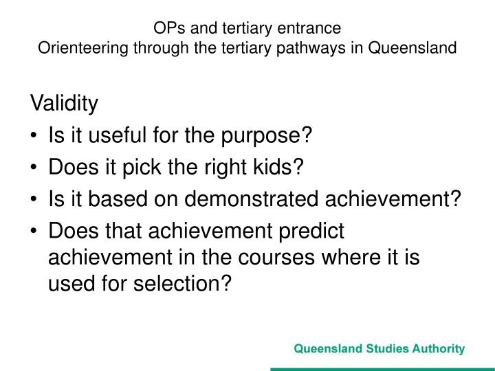 Ops and tertiary entrance orienteering through the tertiary pathways in queensland3