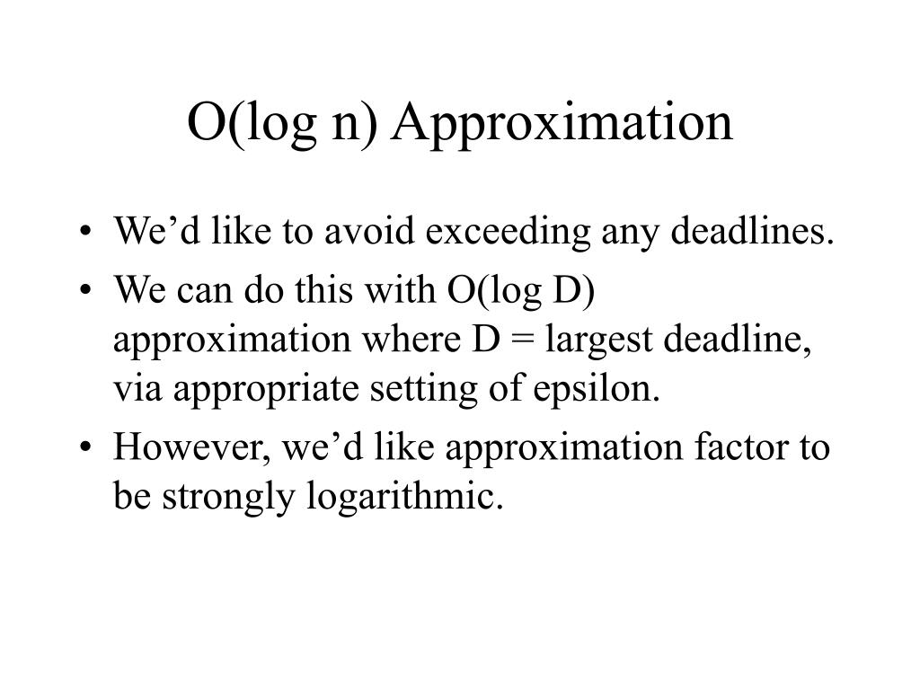 O(log n) Approximation