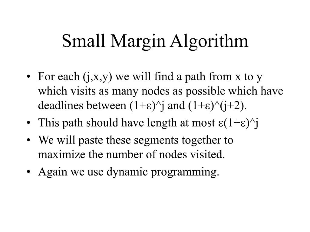 Small Margin Algorithm
