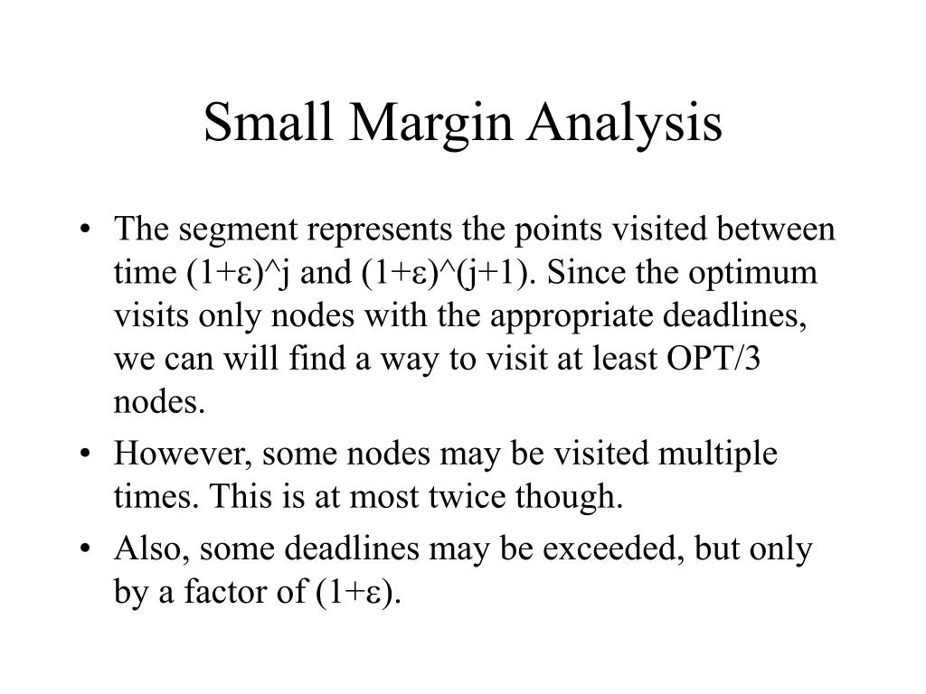 Small Margin Analysis