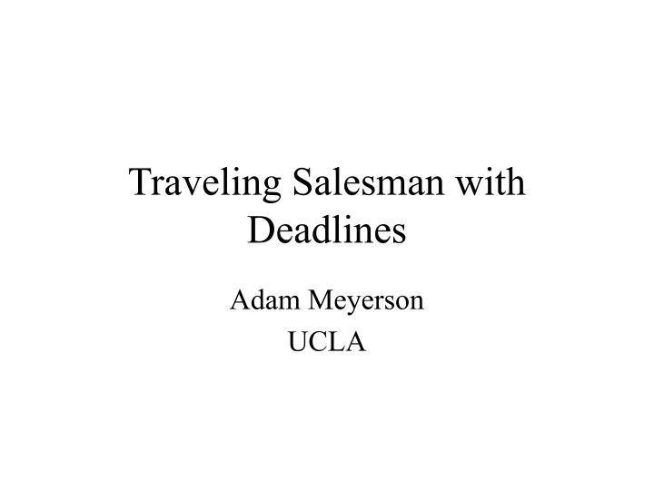 Traveling salesman with deadlines