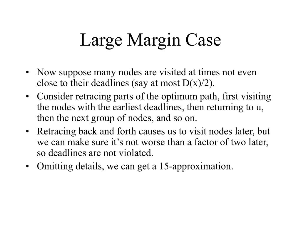 Large Margin Case