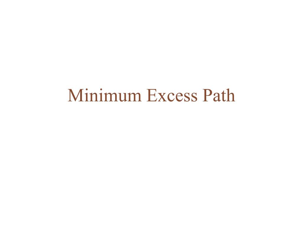 Minimum Excess Path
