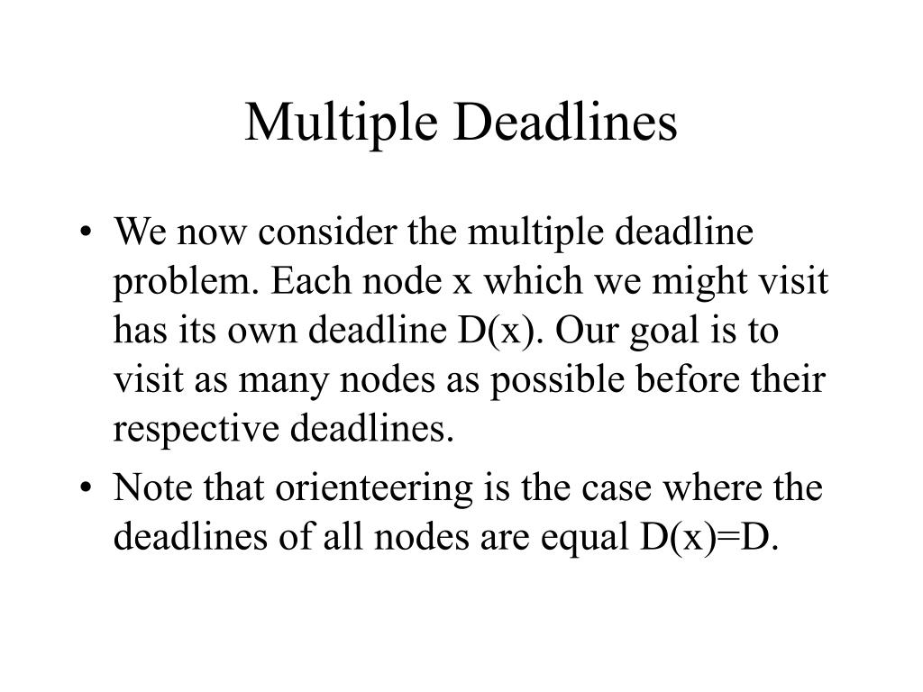 Multiple Deadlines