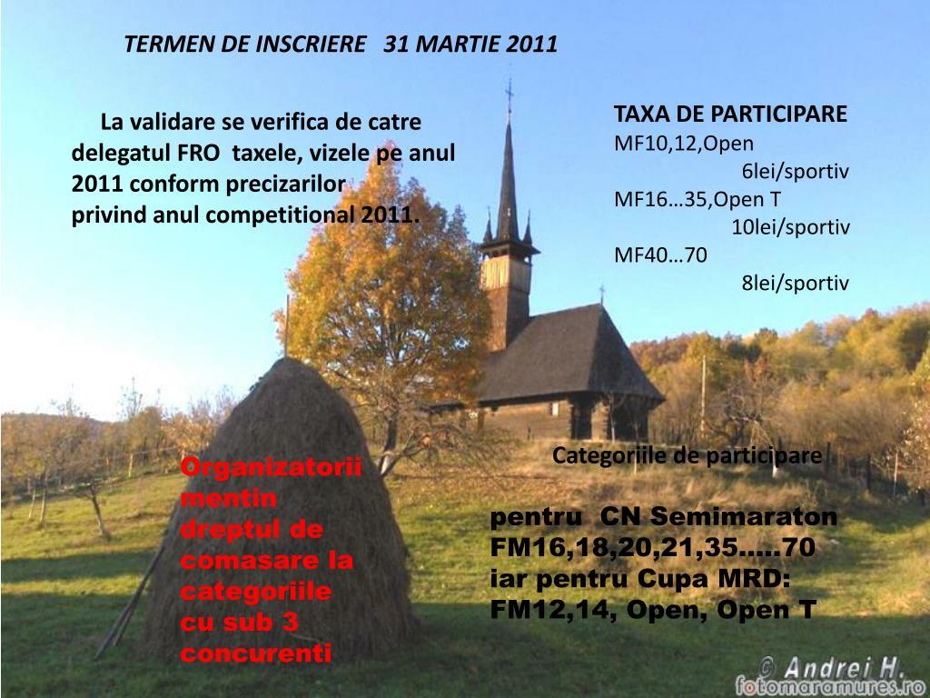 TERMEN DE INSCRIERE   31 MARTIE 2011