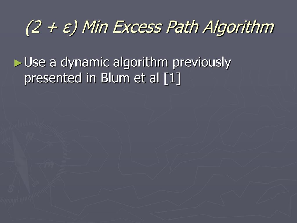 (2 + ε) Min Excess Path Algorithm