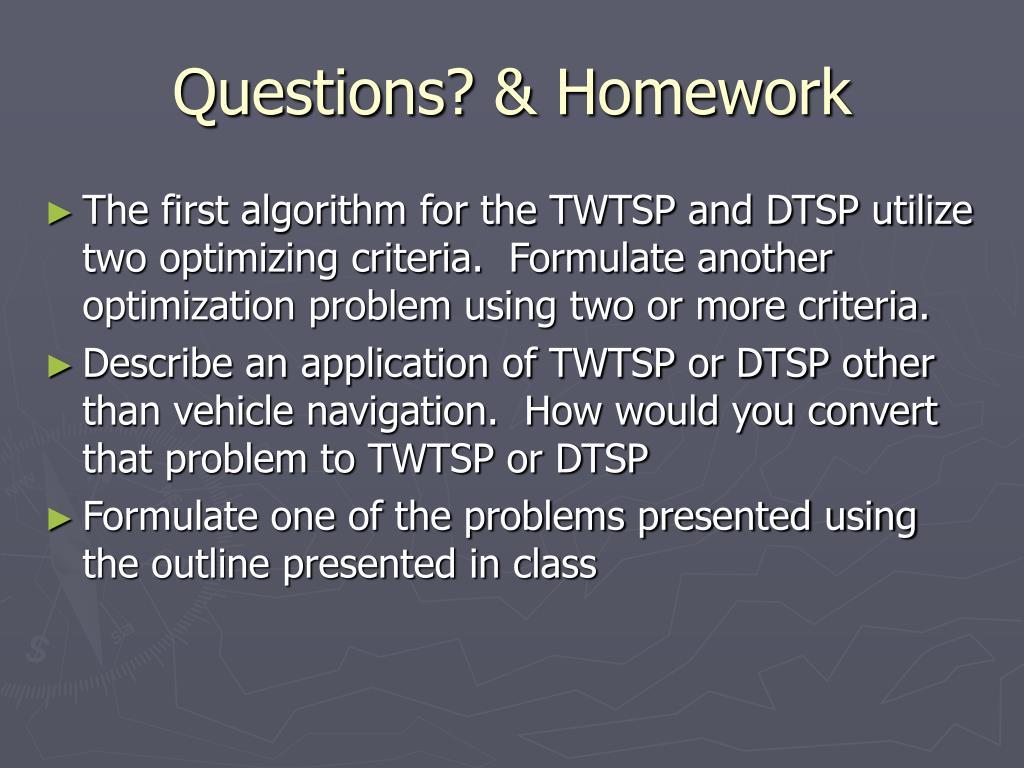 Questions? & Homework