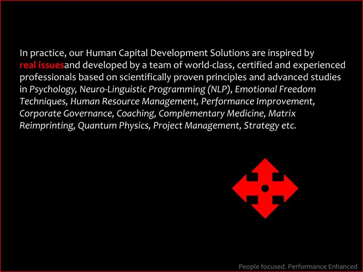 In practice, our Human Capital Development Solutions are inspired by