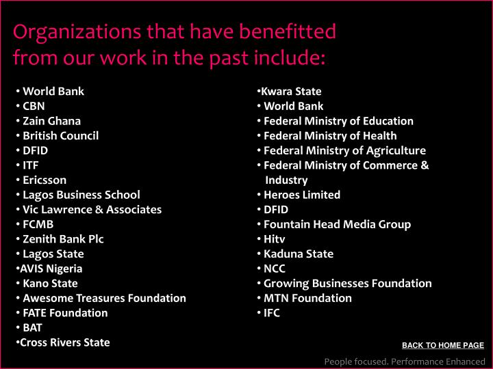 Organizations that have benefitted from our work in the past include: