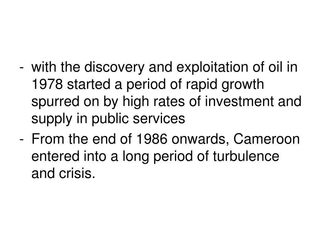with the discovery and exploitation of oil in 1978 started a period of rapid growth spurred on by high rates of investment and supply in public services