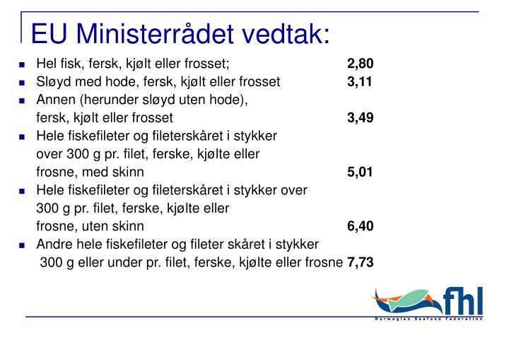 EU Ministerrådet vedtak: