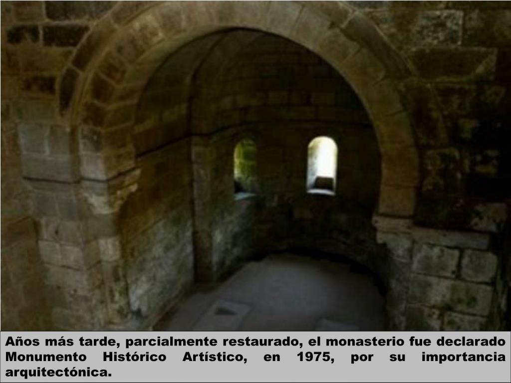 Años más tarde, parcialmente restaurado, el monasterio fue declarado Monumento Histórico Artístico, en 1975, por su importancia arquitectónica.