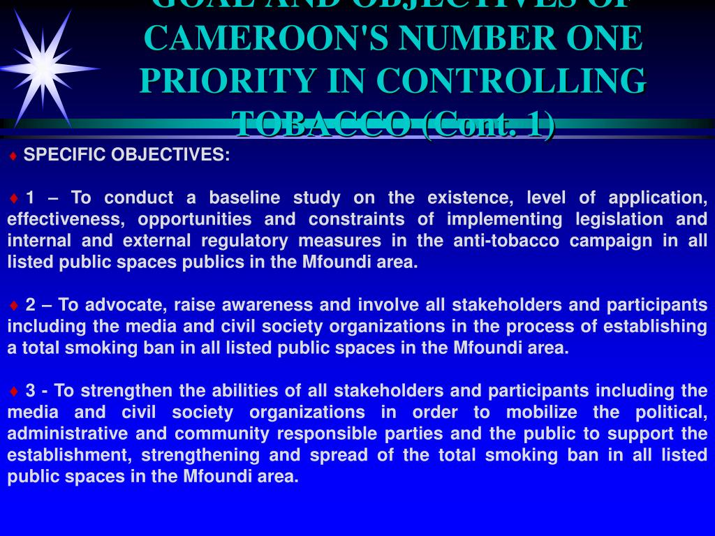 GOAL AND OBJECTIVES OF CAMEROON'S NUMBER ONE PRIORITY IN CONTROLLING TOBACCO (Cont. 1)