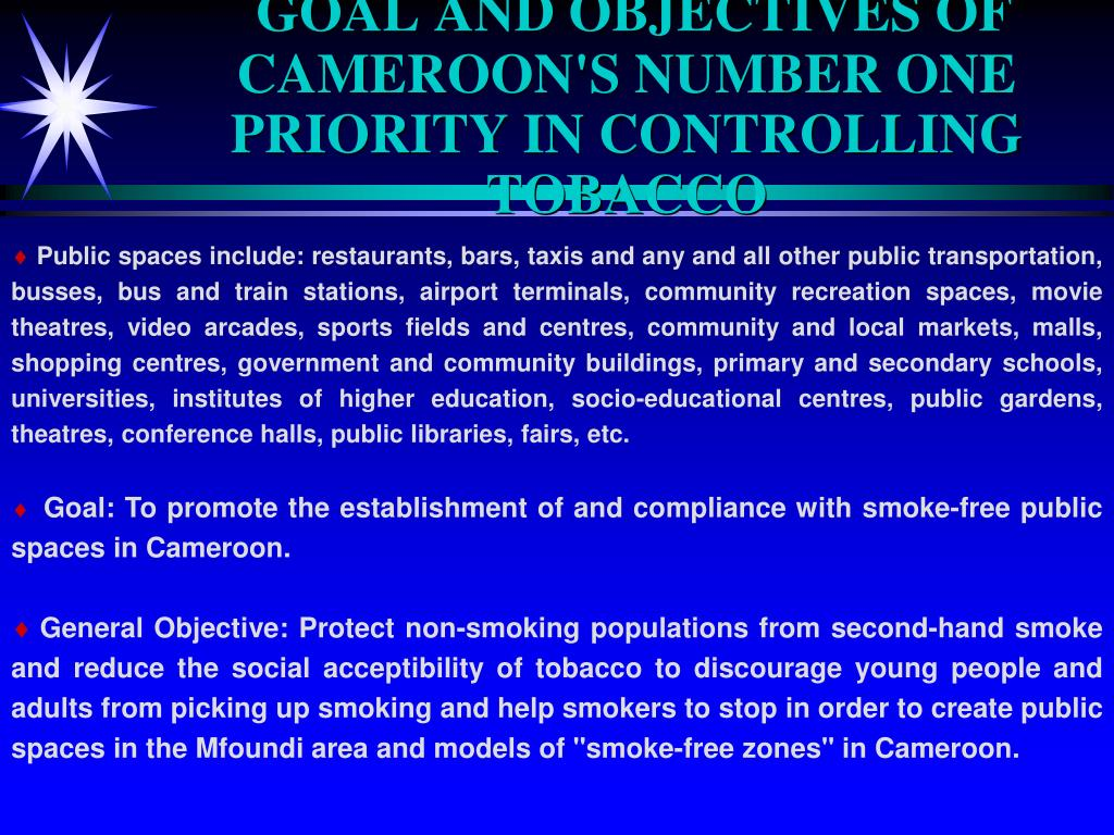 GOAL AND OBJECTIVES OF CAMEROON'S NUMBER ONE PRIORITY IN CONTROLLING TOBACCO
