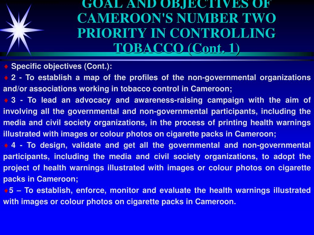 GOAL AND OBJECTIVES OF CAMEROON'S NUMBER TWO PRIORITY IN CONTROLLING TOBACCO (Cont. 1)