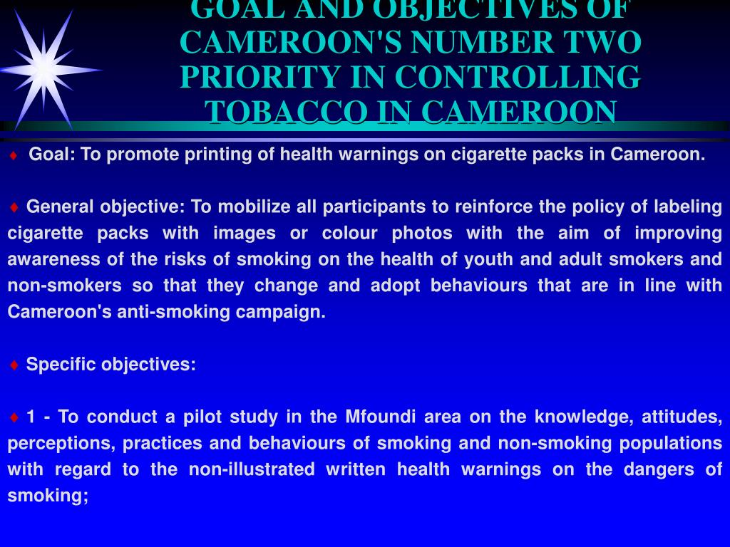 GOAL AND OBJECTIVES OF CAMEROON'S NUMBER TWO PRIORITY IN CONTROLLING TOBACCO IN CAMEROON