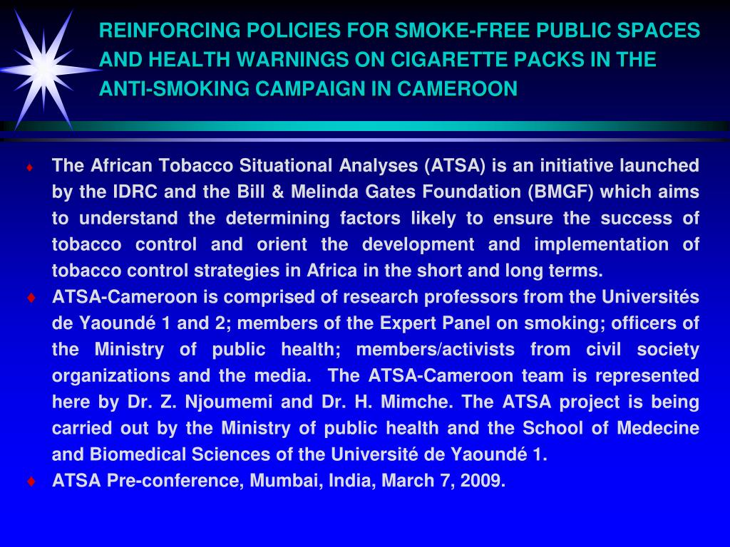 REINFORCING POLICIES FOR SMOKE-FREE PUBLIC SPACES AND HEALTH WARNINGS ON CIGARETTE PACKS IN THE ANTI-SMOKING CAMPAIGN IN CAMEROON
