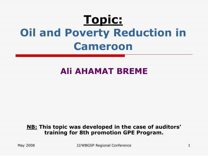 Topic oil and poverty reduction in cameroon