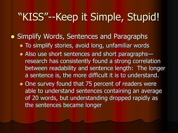 """KISS""--Keep it Simple, Stupid!"