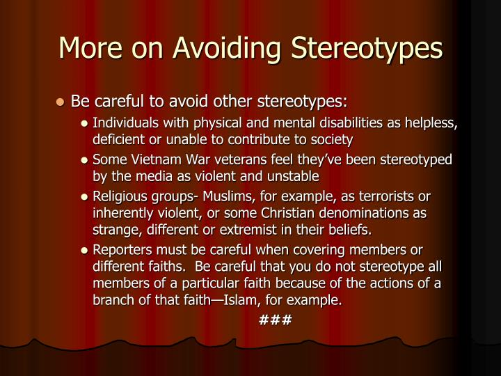 More on Avoiding Stereotypes