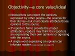 objectivity a core value ideal