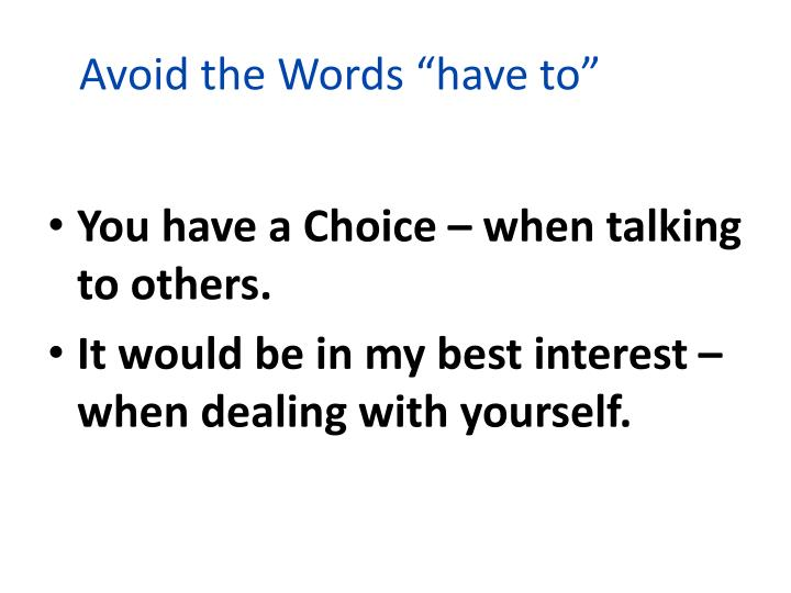 """Avoid the Words """"have to"""""""