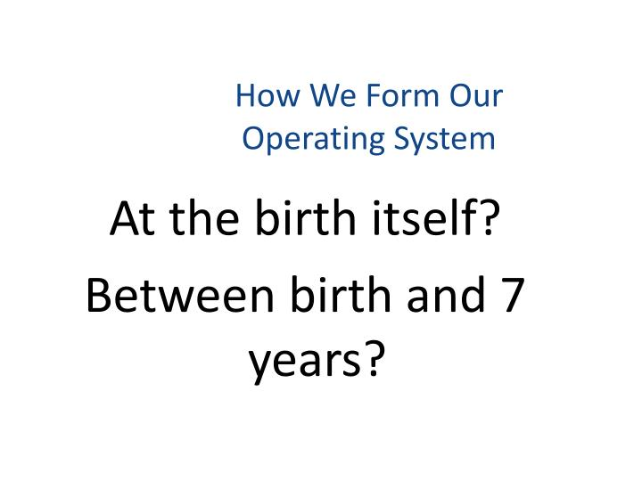 How We Form Our