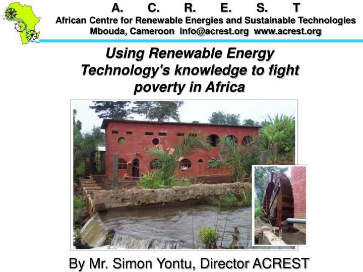 Using Renewable Energy Technology's knowledge to fight poverty in Africa