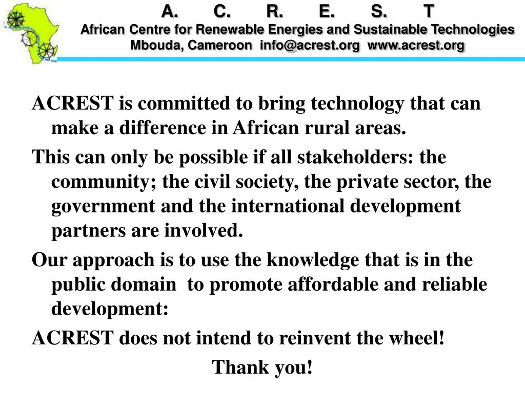 ACREST is committed to bring technology that can make a difference in African rural areas.
