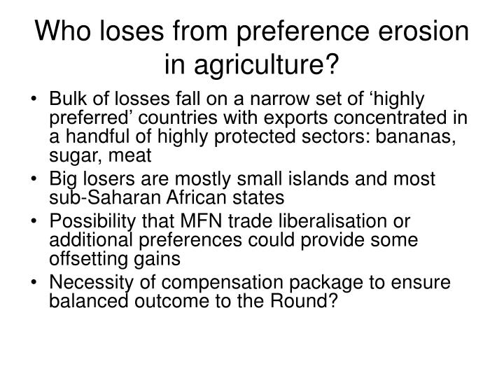 Who loses from preference erosion in agriculture?