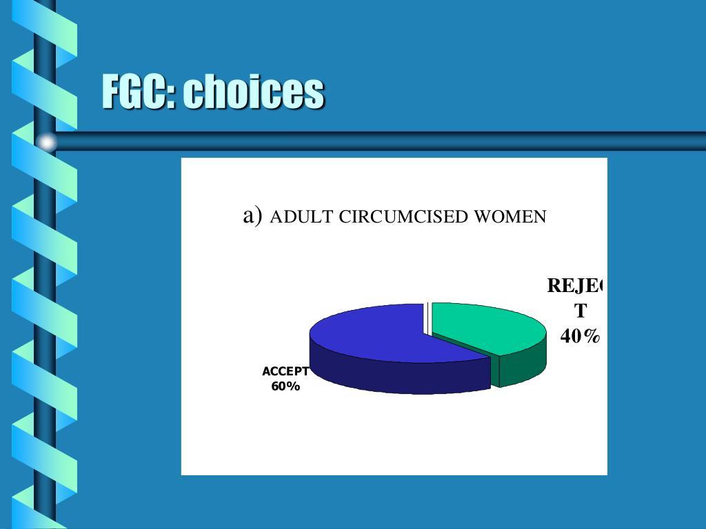 FGC: choices